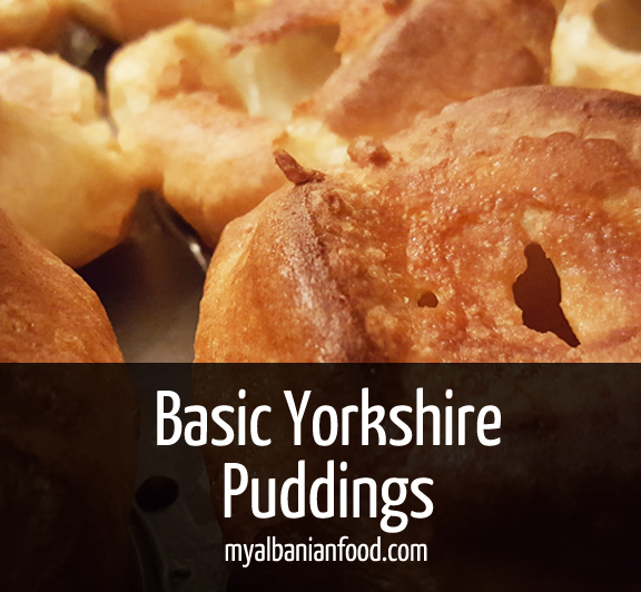Yorkshire Pudding For 2 >> Basic Yorkshire Puddings - My Albanian Food