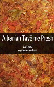 Albanian Tavë me Presh